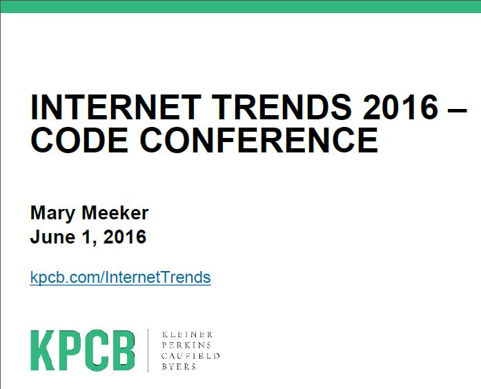 "KPCB launches their annual report ""Global Internet Trends"" -2016- At 213 pages, there are a ton of data, through 3 Top items."