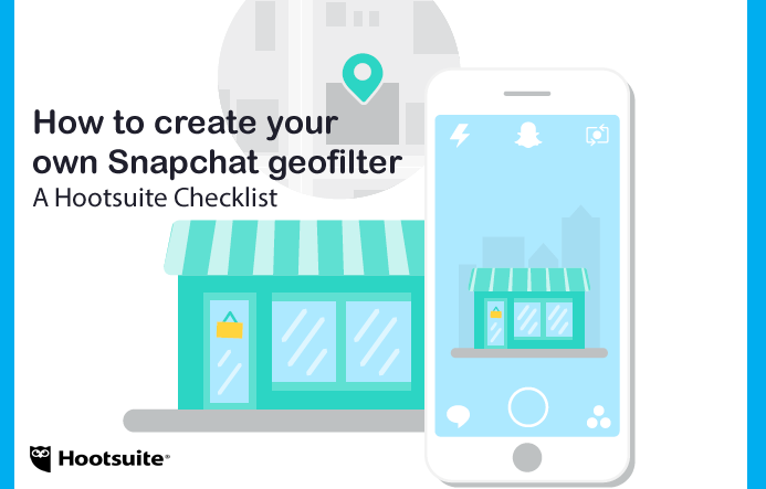 How to Create Your Own Snapchat Geofilter | Hootsuite
