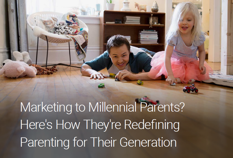 Marketing to Millennial Parents How They're Redefining Parenting for Their Generation, Q3 2017 Think With Google