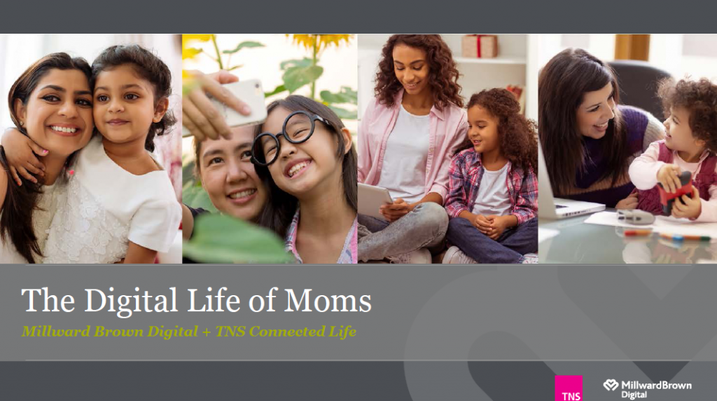 The Digital Life of US Moms, 2016 | Millward Brown Digital 1 | Digital Marketing Community