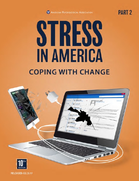 Stress in America 2017 Technology & Social Media American Psychological Association