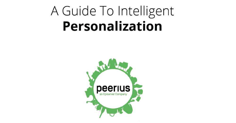 How to do personalization right, Get the best results and best return on investment. It draws on Peerius' in-depth experience in working with global brands and local digital businesses to develop personalization best practices.