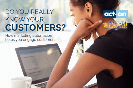 Do You Really Know Your Customers? How Marketing Automation Helps You Engage Customers This 8-step guide will walk you through the steps needed to build quality, lasting relationships with your customers.
