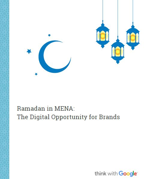 Ramadan in MENA: The Digital Opportunity for Brands, 2016 | think with Google 1 | Digital Marketing Community
