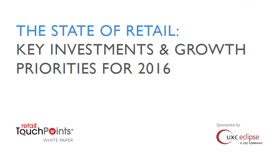 The State of Retail 2016 UXC Eclipse & Retail Touchpoints, The leading of retail sales also reflects consumer sentiment in retailers so retailers should keep pace with customer expectations, which are constantly...