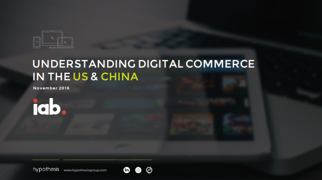 Understanding Digital Commerce in the US & China, Q4 2016 IAP