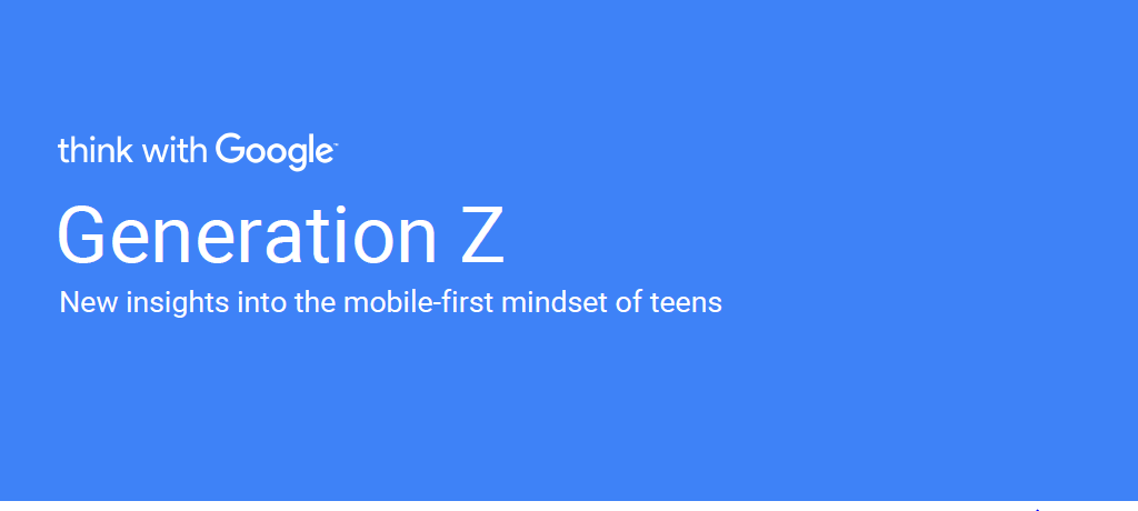 GenZ: New Insights Into the Mobile-First Mindset of US Teens, August 2016 | Think With Google 1 | Digital Marketing Community