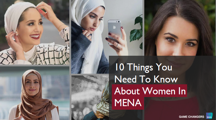 10 Things you Need to Know About Women in MENA, 2016 | Ipsos 1 | Digital Marketing Community