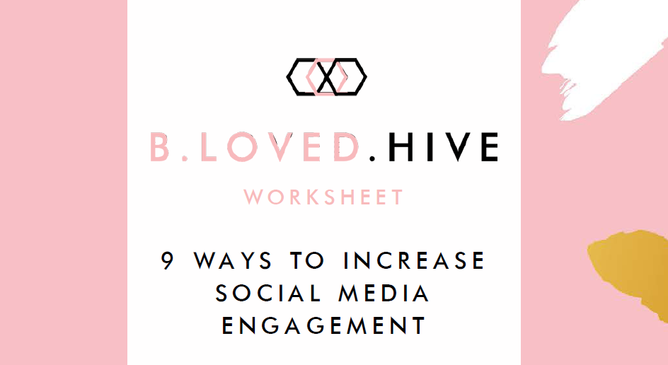 9 Ways to Increase Social Media Engagement | B.LOVED Hive 1 | Digital Marketing Community