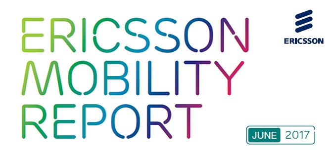 Ericsson Mobility Report, June 2017 Ericsson