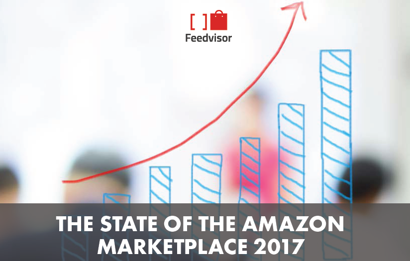 The State of the Amazon Marketplace 2017 | Feedvisor 1 | Digital Marketing Community