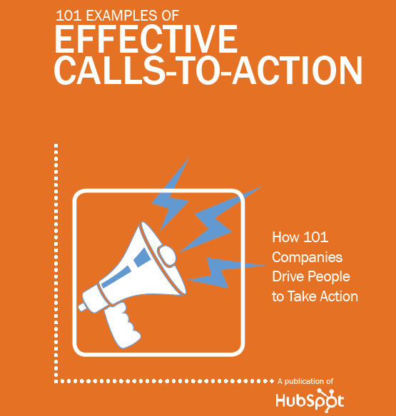 101 Examples of Effective Calls-to-Action HubSpot