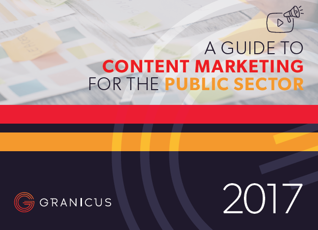 Content Marketing for the Public Sector, 2017 | Granicus 3 | Digital Marketing Community