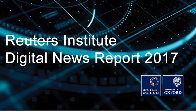 Digital News Report 2017 Reuters Institute