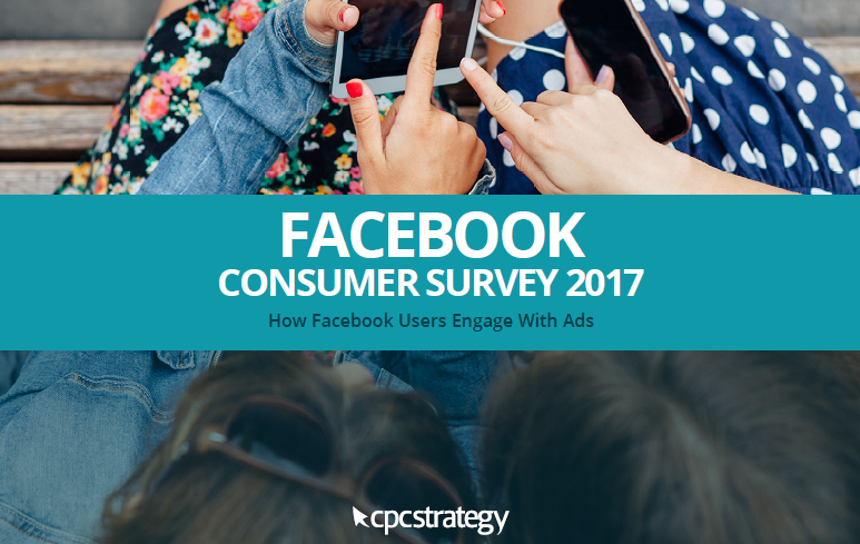 Facebook Consumer Survey 2017 CPC Strategy