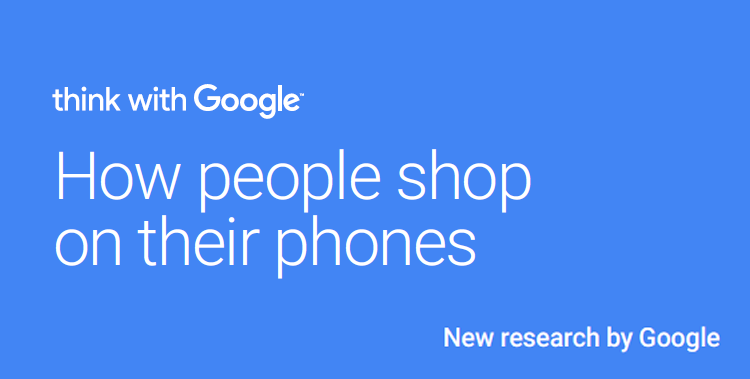 How People Shop on Their Phones, October 2016 Think With Google