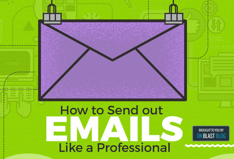 Infographic: How to Send Out Emails Like a Professional | On Blast Blog 1 | Digital Marketing Community