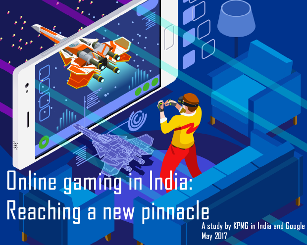 Online Gaming in India Reaching a New Pinnacle, May 2017 KPMG & Google