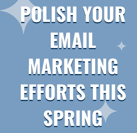 Infographic: Polish Your Email Marketing Effects This Spring | Campaigner 1 | Digital Marketing Community