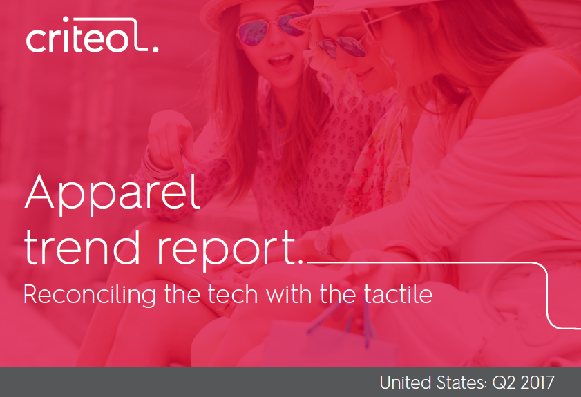 US Apparel Trend Report, Q2 2017 Criteo