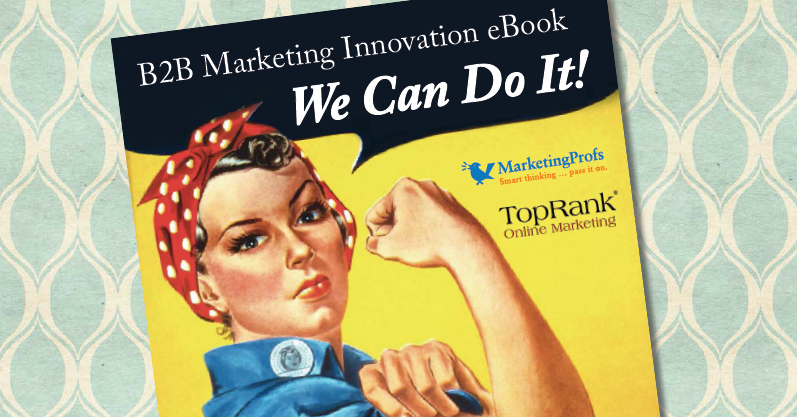 B2B Marketing Innovation eBook | MarketingProfs & TopRank Marketing 2 | Digital Marketing Community