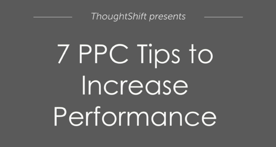 7 Pay Per Click (PPC) Tips to Increase Performance | ThoughtShift 4 | Digital Marketing Community