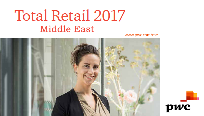 2017 Total Retail in the Middle East (UAE, Egypt and KSA) | PWC 1 | Digital Marketing Community