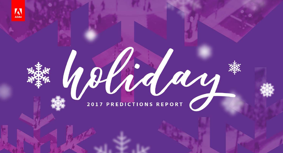 Report: US Holiday Shopping Season Predictions, 2017 | Adobe