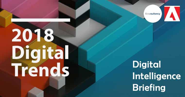 Digital Intelligence Briefing: 2018 Digital Trends in Retail | Adobe & Econsultancy 1 | Digital Marketing Community