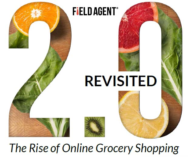 Groceries 2.0 Revisited: The Rise of Online Grocery Shopping, 2018 | Field Agent 1 | Digital Marketing Community