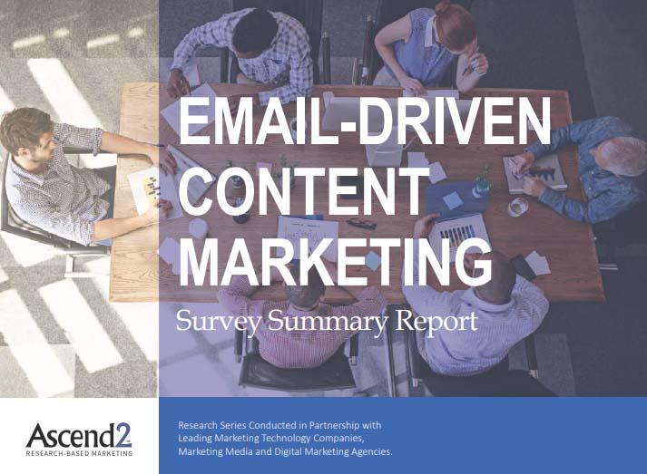 Email-Driven Content Marketing, 2018 | Ascend2 1 | Digital Marketing Community