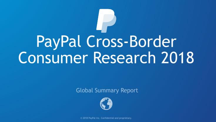 Cross-Border Consumer Research 2018 | PayPal 2 | Digital Marketing Community