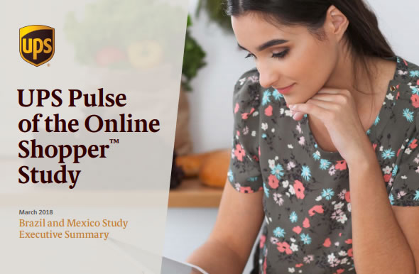 UPS Pulse of the Online Shopper: Brazil and Mexico Study, March 2018 | UPS 1 | Digital Marketing Community
