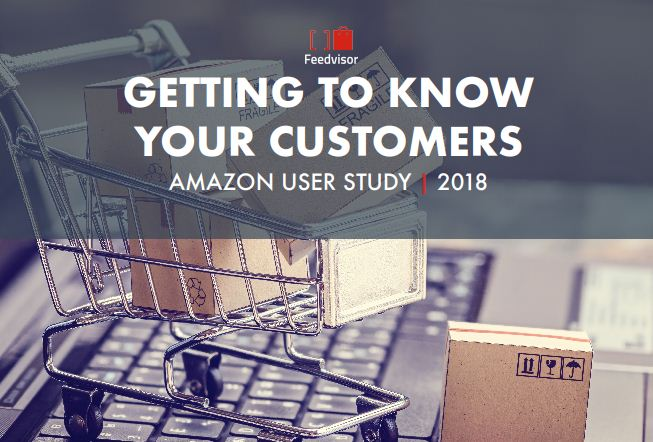 Getting to Know Your Customers: Amazon User Study 2018 | Feedvisor 1 | Digital Marketing Community
