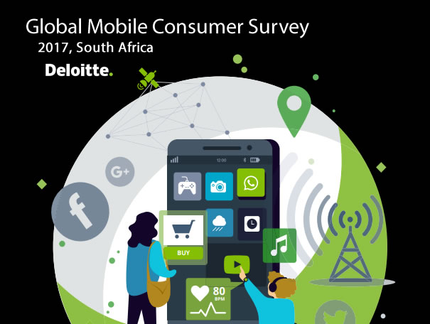 Global Mobile Consumer Survey - South Africa, 2017 | Deloitte 3 | Digital Marketing Community