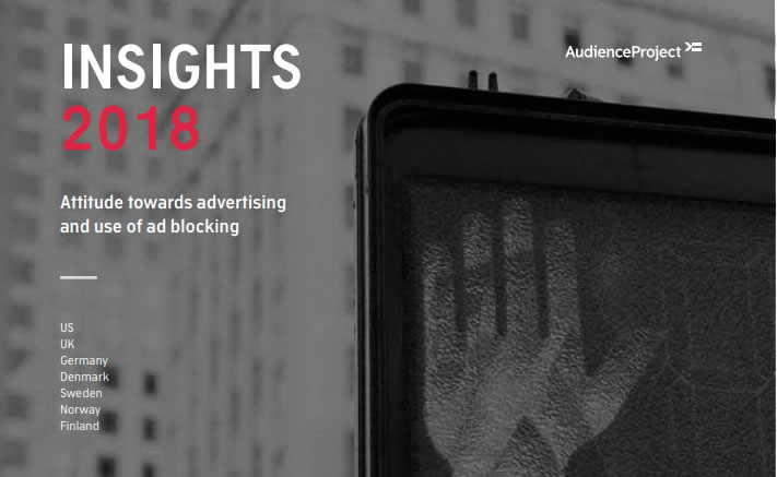 Insights 2018: Attitude Towards Advertising and Use of Ad Blocking | AudienceProject 3 | Digital Marketing Community
