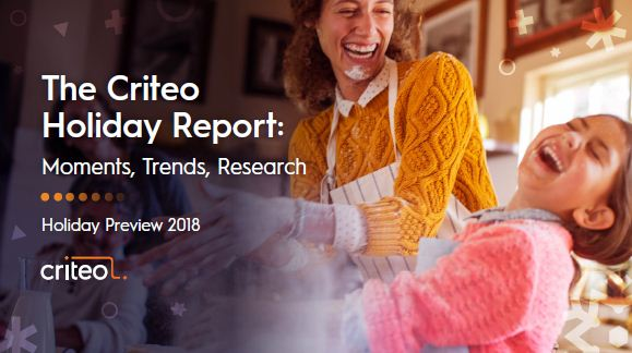 The 2018 Criteo Holiday Report: Moments, Trends, Research | Criteo 1 | Digital Marketing Community