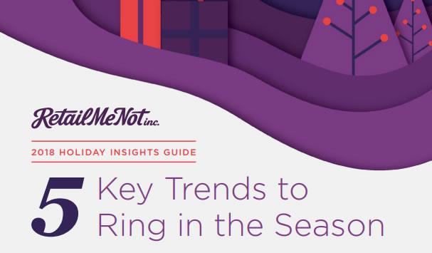 2018 Holiday Insights: 5 Key Trends to Ring in the Season | RetailMeNot 1 | Digital Marketing Community