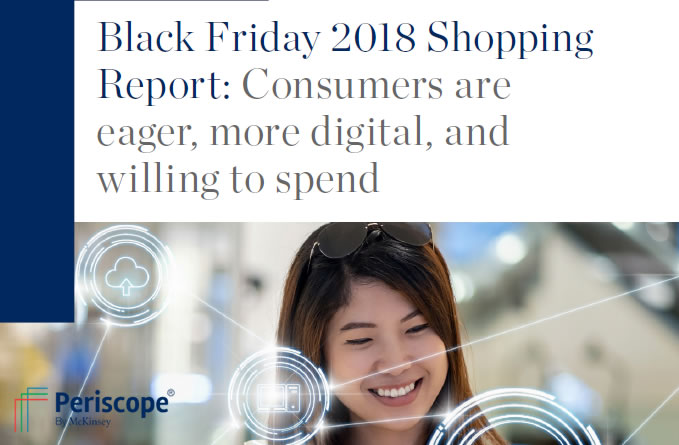 Black Friday 2018 Shopping Report | Periscope By McKinsey 1 | Digital Marketing Community
