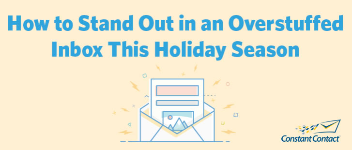 How to Stand Out in an Overstaffed Inbox This Holiday Season