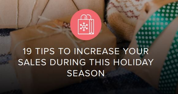 19 Tips to Increase Your Sales During This Holiday Season
