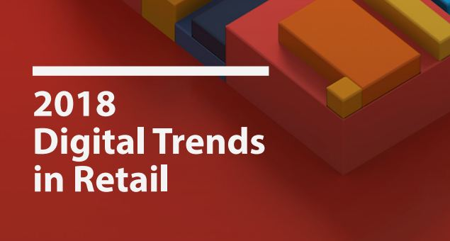 2018 Digital Trends in Retail, Adobe & Econsultancy