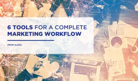 6 Tools for Marketing Workflow - SEO Tools - Alexa