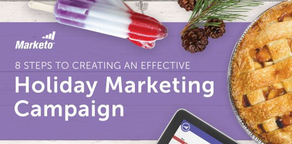 8 Steps to Creating an Effective Holiday Marketing Campaign, Marketo
