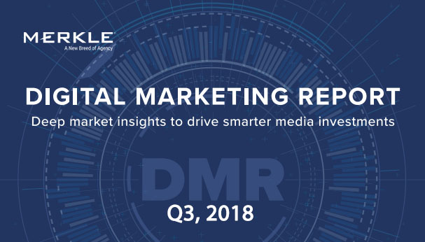 Digital Marketing Report, Q3 2018 - Merkle