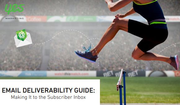 Email Deliverability Guide: Making It to the Subscriber Inbox | Yes Marketing