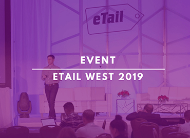 Etail West 2019 Conference Digital Marketing Community