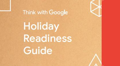 Holiday Readiness Guide, Think With Google