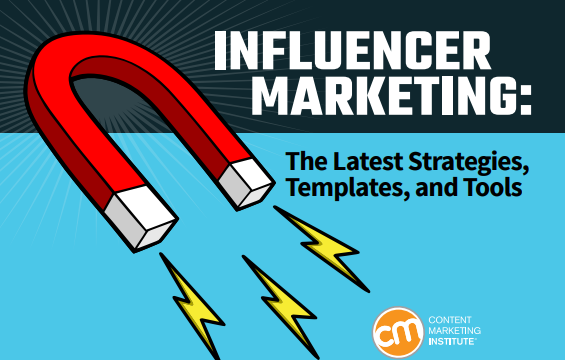 Influencer Marketing The Latest Strategies, Templates, and Tools - CMI eBook