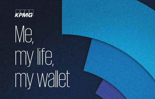 Me, My Life, My Wallet Global Customer Insights, 2018 - KPMG